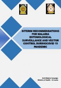 INTERIM RECOMMENDATIONS FOR MALARIA ENTOMOLOGICAL SURVEILLANCE AND VECTOR CONTROL DURING COVID 19 PANDEMIC